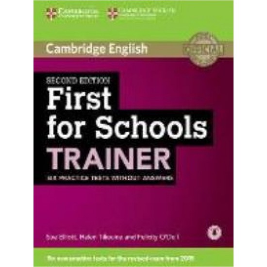 CAMBRIDGE ENGLISH FIRST FOR SCHOOLS TRAINER ( + ON LINE AUDIO) 2ND ED